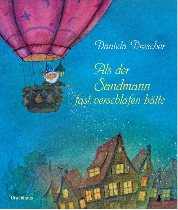 Kinderbuch - Als der Sandmann fast verschlafen hätte - Urachhaus