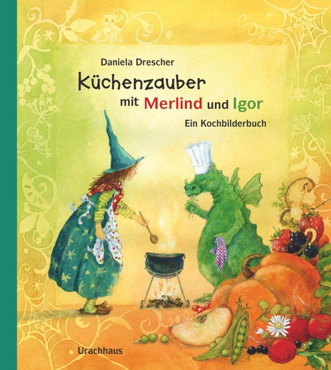 Kochbilderbuch - Küchenzauber mit Merlind und Igor - Urachhaus Verlag