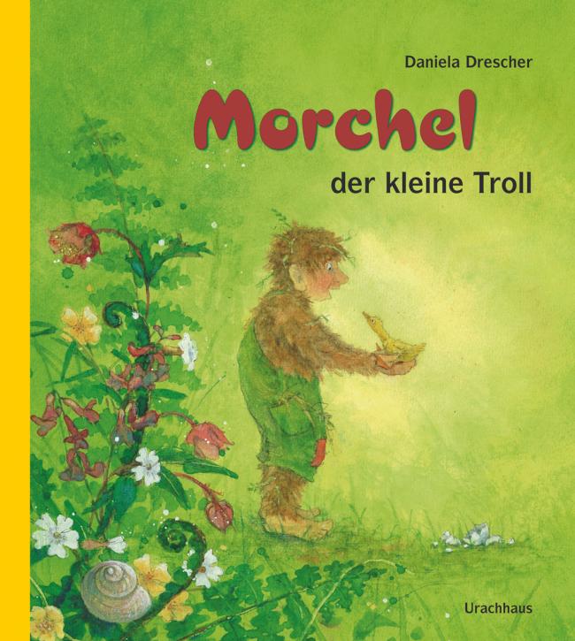 Kinderbuch - Morchel der kleine Troll - Urachhaus
