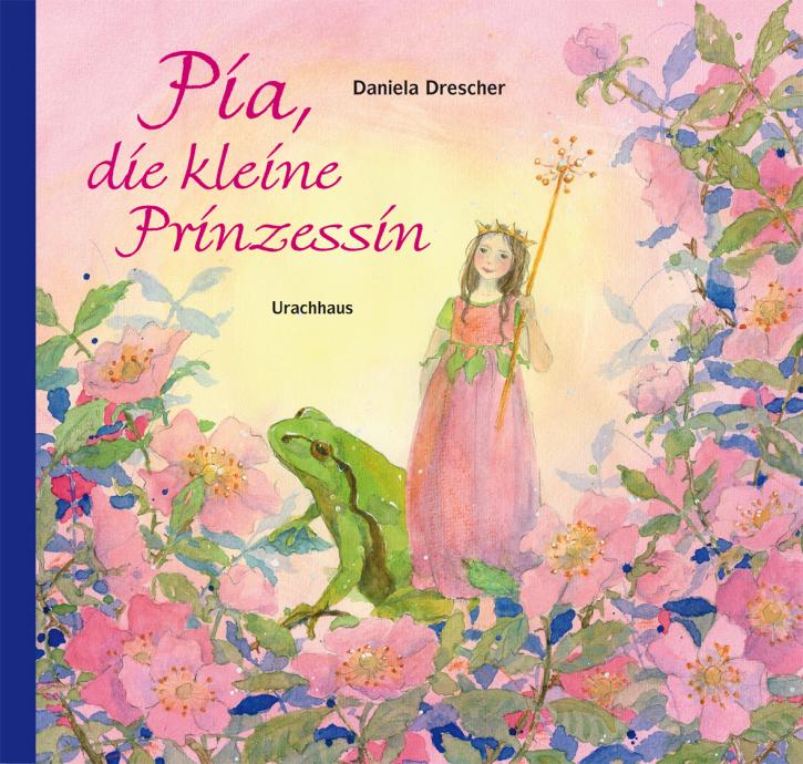 Kinderbuch - Pia die kleine Prinzessin - Urachhaus