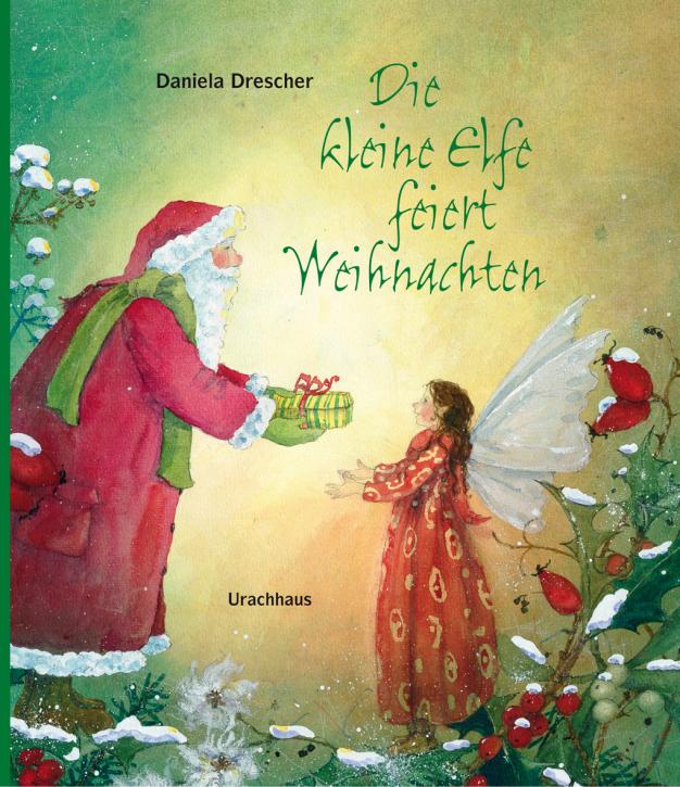 Urachhaus Verlag - Die kleine Elfe feiert Weihnachten