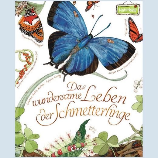 Kinderbuch - Das wundersame Leben der Schmetterlinge - Loewe