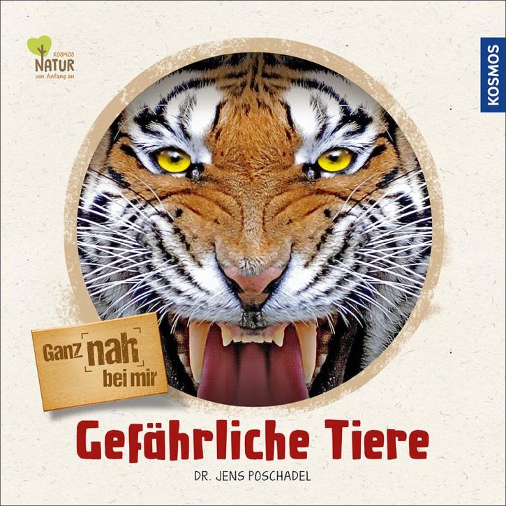 Kinderbuch - Ganz nah bei mir, Gefährliche Tiere - KOSMOS Verlag