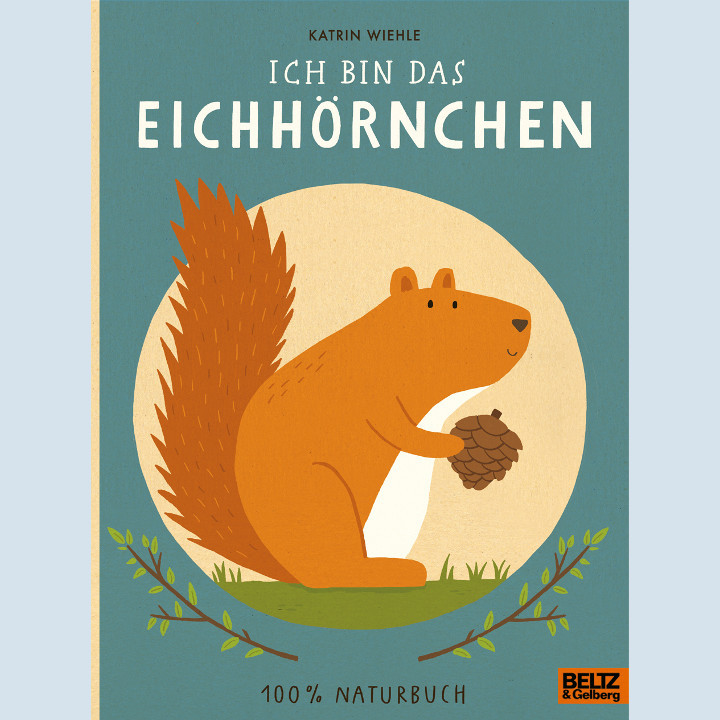 Kinderbuch - Ich bin das Eichhörnchen - Beltz und Gelberg