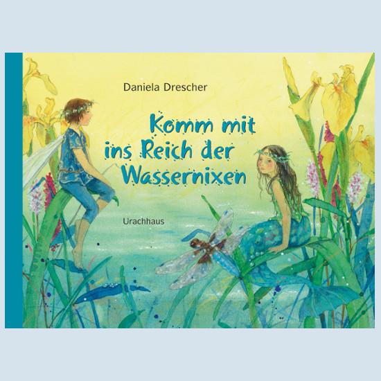Kinderbuch - Komm mit ins Reich der Wassernixen - Urachhaus Verlag