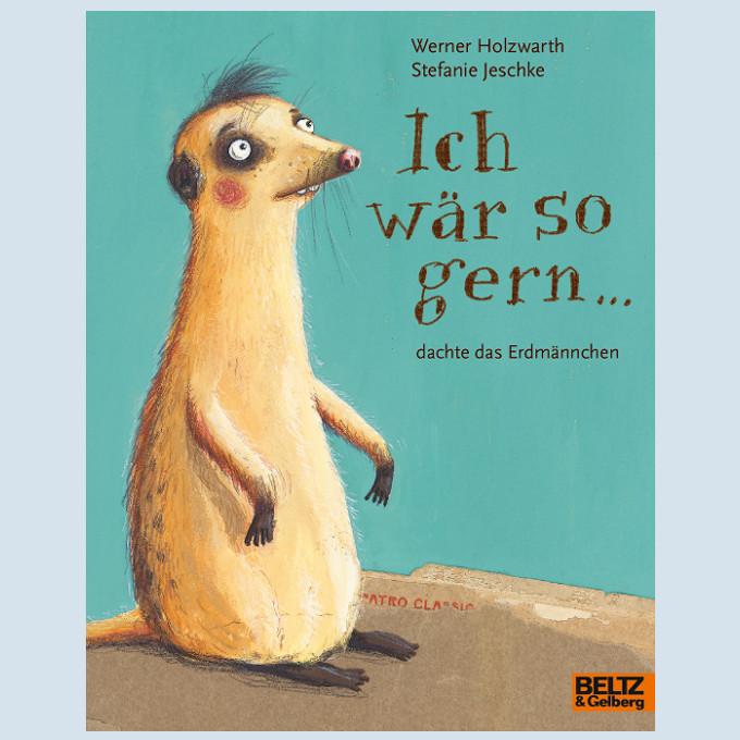 Kinderbuch - Ich wär so gerne ... - Beltz und Gelberg
