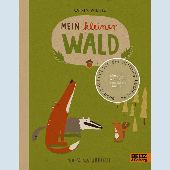 Kinderbuch - Mein kleiner Wald - Beltz und Gelberg