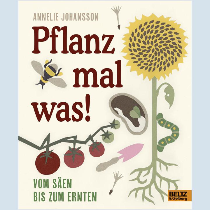 Kinderbuch - Pflanz mal was - Verlag Beltz und Gelberg