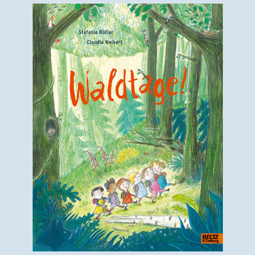 Kinderbuch - Waldtage  - Beltz und Gelberg