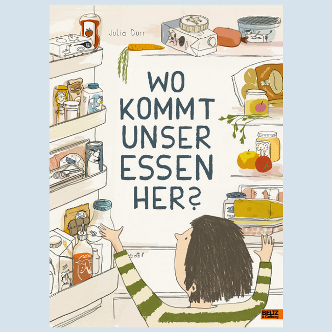Sachbuch - Wo kommt unser Essen her  - Beltz und Gelberg
