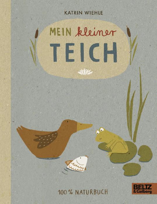Kinderbuch - Mein kleiner Teich - Beltz und Gelberg