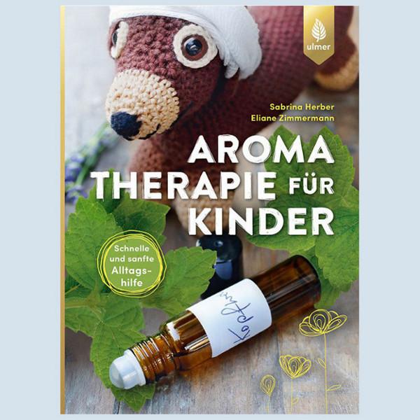Aromatherapie für Kinder - duftende Hausapotheke - Ulmer