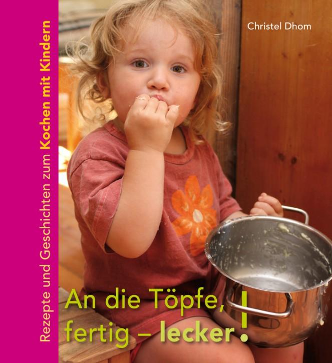 An die Töpfe, fertig - lecker ! - Kinderkochbuch