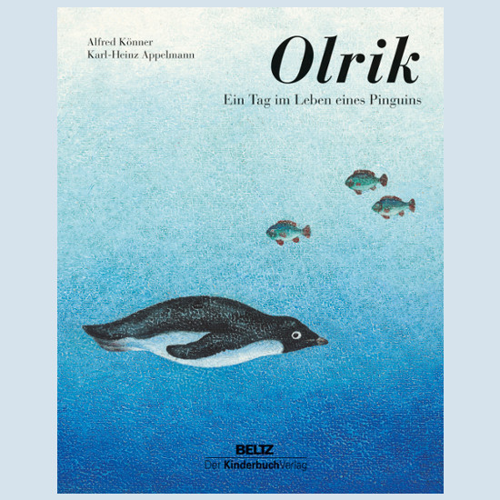 Kinderbuch - Olrik, Ein Tag im Leben eines Pinguins - Beltz