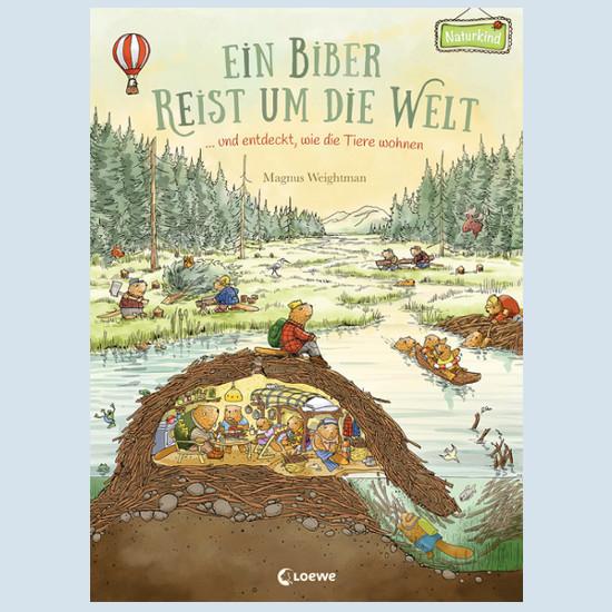 Kinderbuch - Ein Biber reist um die Welt - Loewe