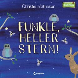 Kinderbuch - Funkle, heller Stern - Loewe Verlag
