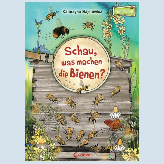 Kinderbuch - Schau was machen die Bienen - Loewe Verlag