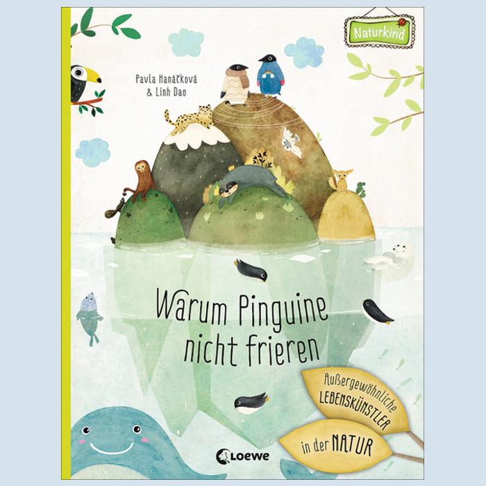 Kinderbuch - Warum Pinguine nicht frieren - Loewe Verlag