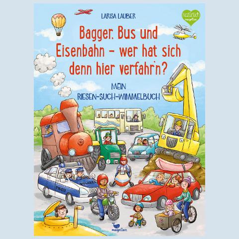 Wimmelbuch - Bagger, Bus und Eisenbahn - Magellan