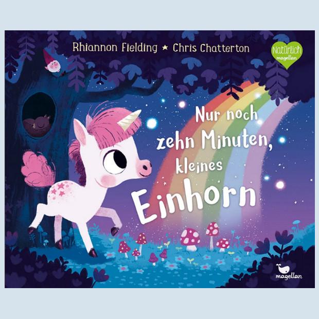Kinderbuch - Nur noch zehn Minuten, keines Einhorn - Magellan