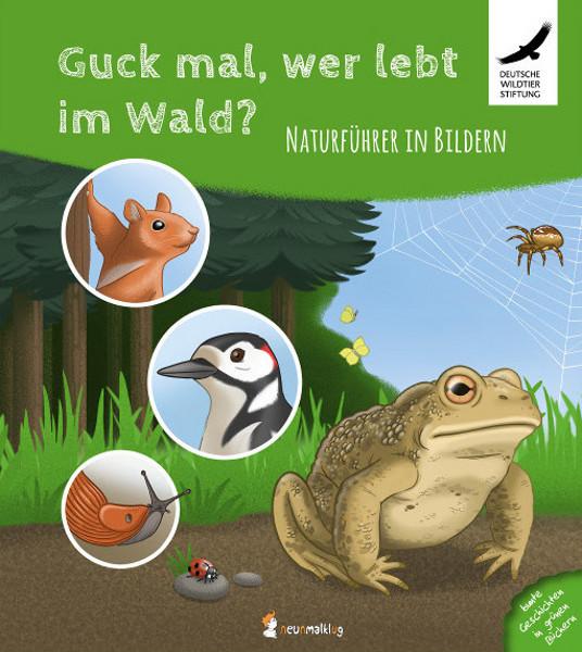 Kinderbuch - Guck mal, wer lebt im Wald - neunmalklug Verlag