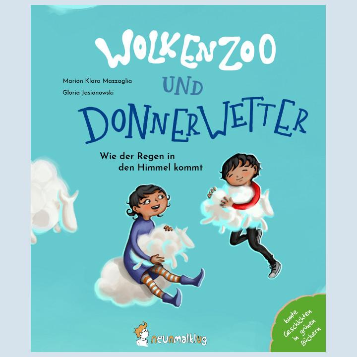 Kinderbuch - Wolkenzoo und Donnerwetter - neunmalklug Verlag