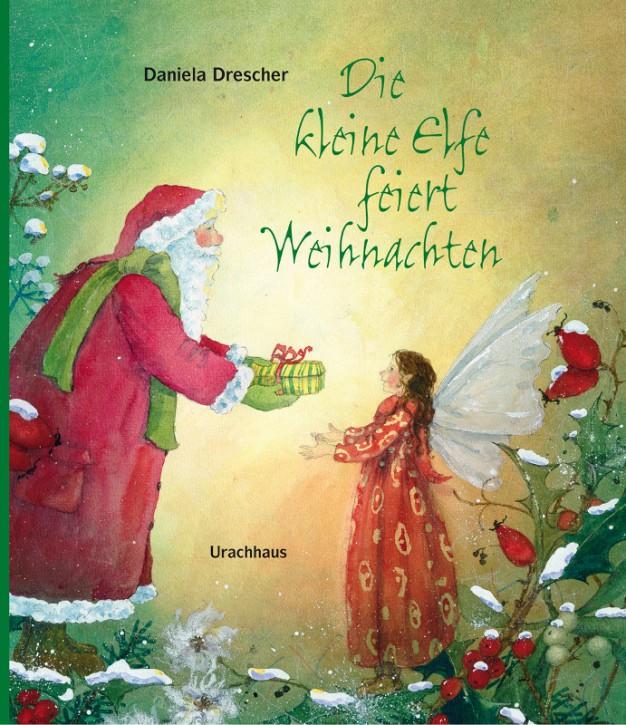 Kinderbuch Weihnachten.Urachhaus Verlag Die Kleine Elfe Feiert Weihnachten Kinderbuch